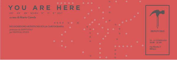 """You are here - Zepstudio, Milano. 45°29'29'' nord 9°11'5'' est. Una mostra che propone le ricognizioni """"cartografiche"""" di 6 artisti attraverso suoni, disegni e memorie. Nell'ambito di Studi festival..."""