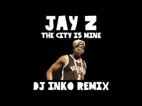 Jay Z - The City Is Mine (Dj Inko Remix) I warmly recommend Dj Inko