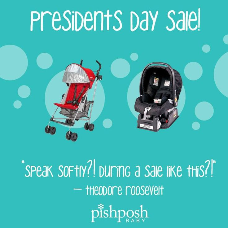 Our Presidents' Day sale is still going strong, and doesn't need to carry a big stick to get you to shop. You'll want to be there of your own free will when you see the prices we have on the hottest baby gear! Hurry - it ends tonight! CLICK HERE TO SHOP: http://www.pishposhbaby.com/presidents-day-sale-.html
