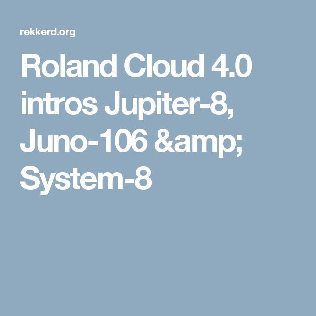 Roland Cloud 4.0 intros Jupiter-8, Juno-106 & System-8