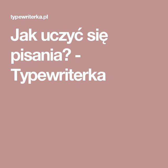 Jak uczyć się pisania? - Typewriterka