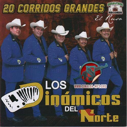 Los Dinamicos Del Norte – 20 Corridos Grandes 2014