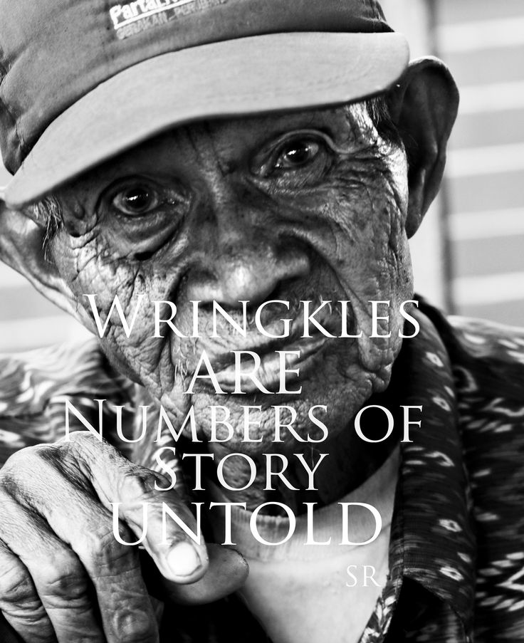 Don't cover up the wrinkles with your make up.. they are your journey, your story.  This is MYPHOTOSMYWORD