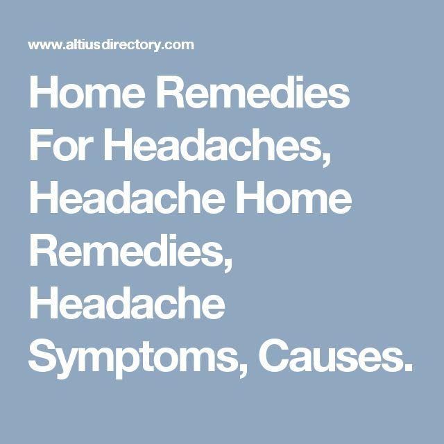 Home Remedies For Headaches, Headache Home Remedies, Headache Symptoms, Causes.