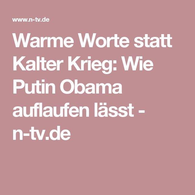 Warme Worte statt Kalter Krieg: Wie Putin Obama auflaufen lässt - n-tv.de