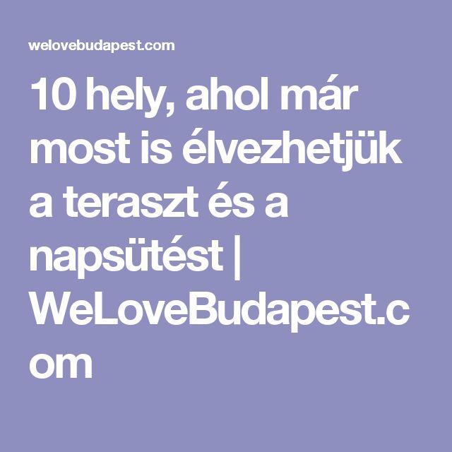 10 hely, ahol már most is élvezhetjük a teraszt és a napsütést | WeLoveBudapest.com