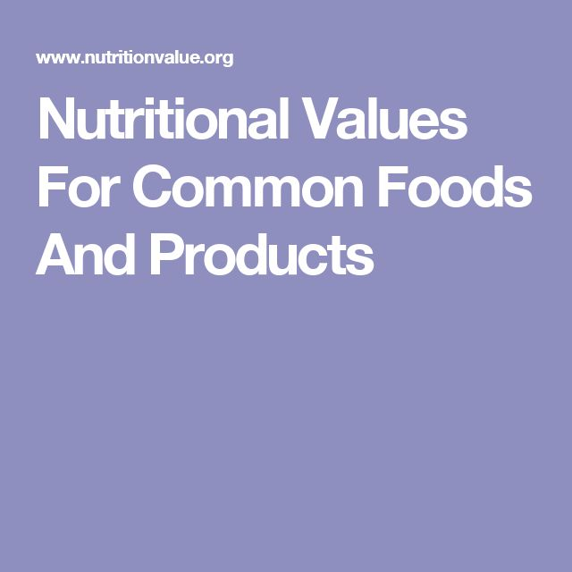 Nutritional Values For Common Foods And Products