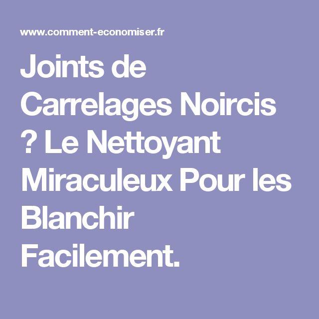 Nettoyer Joints De Carrelage Noircis