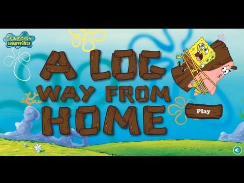SPONGEBOB GAMES A LOG WAY FROM HOME GAME