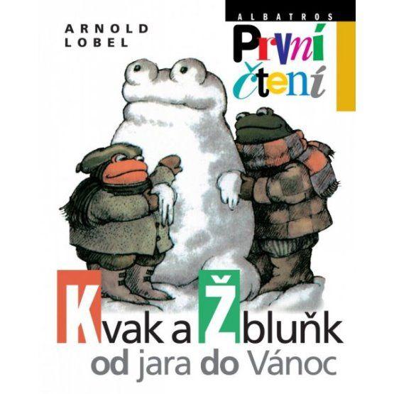 Arnold Lobel: Kvak a Žbluňk od jara do Vánoc