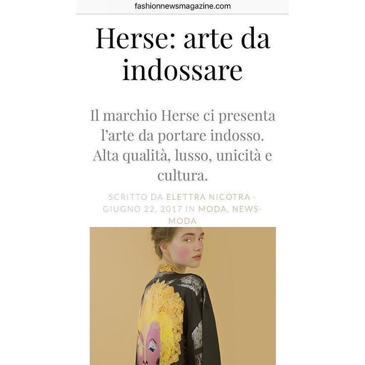 HERSE as written in @fashionnewsmagazine  Check it out at http://ift.tt/2s0UoaF Available in stores and online #HERSE #fashion #fashionnews #wearableart #article #limitededition #art #italy #rome #capri #venice #womenswear #silk #luxury