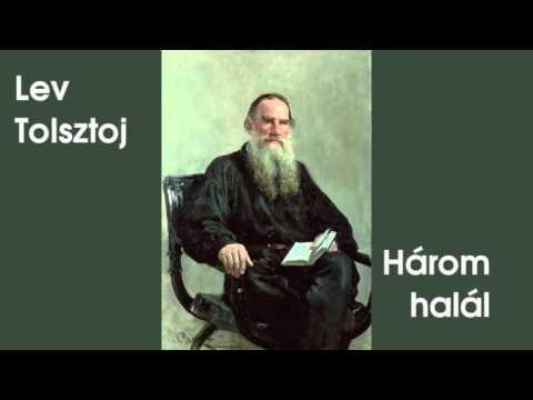 Lev Tolsztoj - Három halál (hangoskönyv) - YouTube