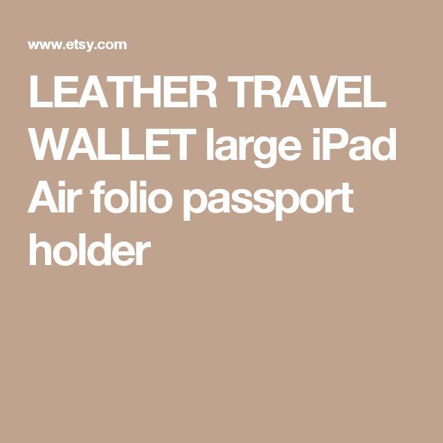LEATHER TRAVEL WALLET large iPad Air folio passport holder