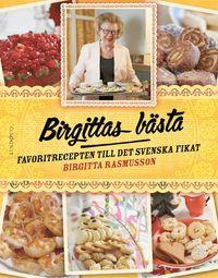 Birgittas bästa : favoritrecepten till det svenska fikat (inbunden)