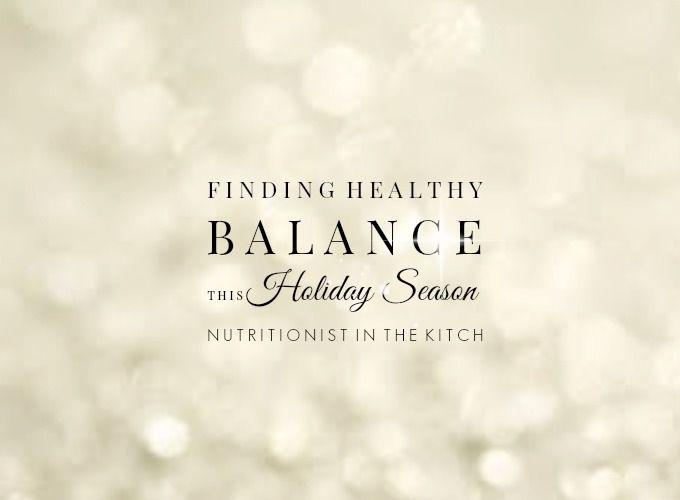 Finding Healthy Balance This Holiday Season!