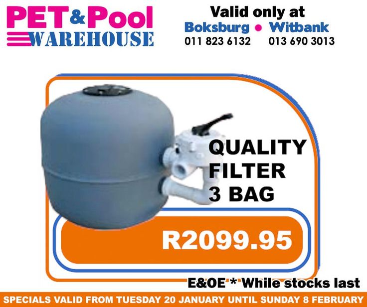 Great saving at Pet & Pool Warehouse Boksburg and Witbank, such as quality filter 3 bag only R2099.95. Specials are valid from 20th of January 2015 until 8th of Febuary 2015. While Stocks Last *E&OE