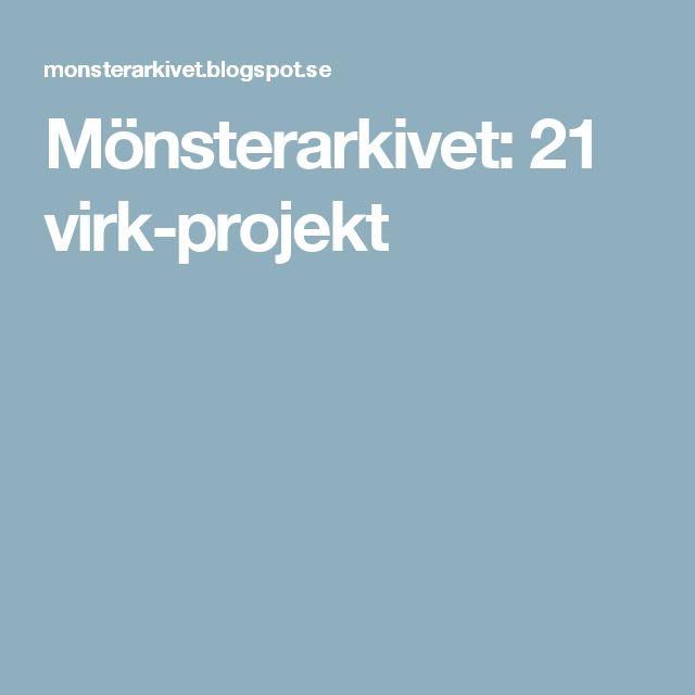 Mönsterarkivet: 21 virk-projekt