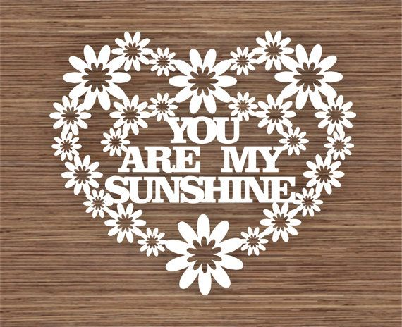 COMMERCIAL You are my sunshine Heart PDF SVG Instant by ArtyCuts