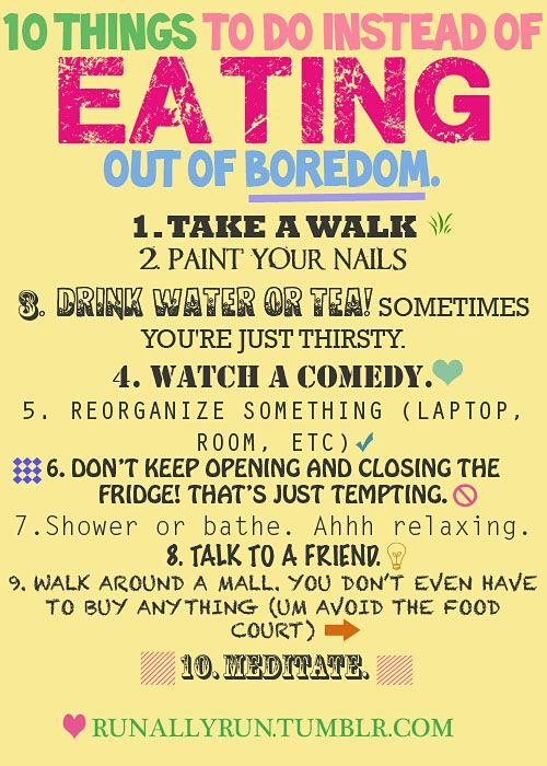 Destination Healthy-- 10 things to do other than eat when you are bored