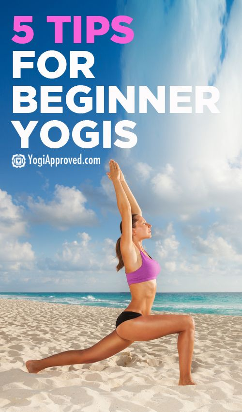 5 Tips For Beginner Yogis - YogiApproved.com