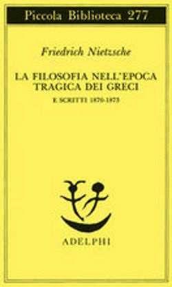 Prezzi e Sconti: La #filosofia nell'epoca tragica dei greci -  ad Euro 10.87 in #Adelphi #Media libri scienze umane