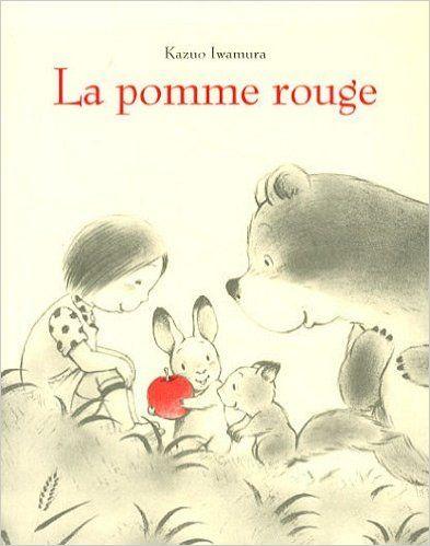 Amazon.fr - La pomme rouge - Kazuo Iwamura, Florence Seyvos - Livres