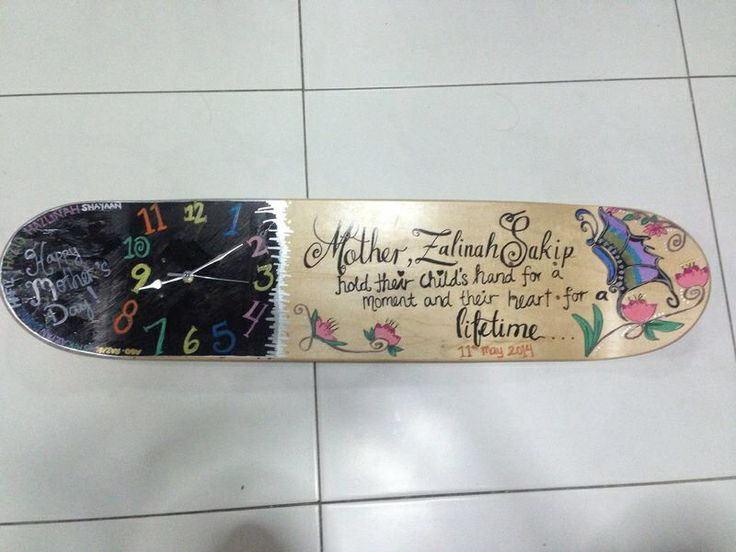 Skate board clock for my beloved mother as mother's day gift from me and my siblings