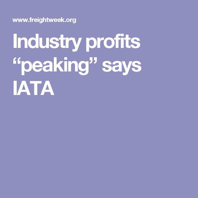 """Industry profits """"peaking"""" says IATA"""