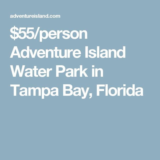 $55/person Adventure Island Water Park in Tampa Bay, Florida
