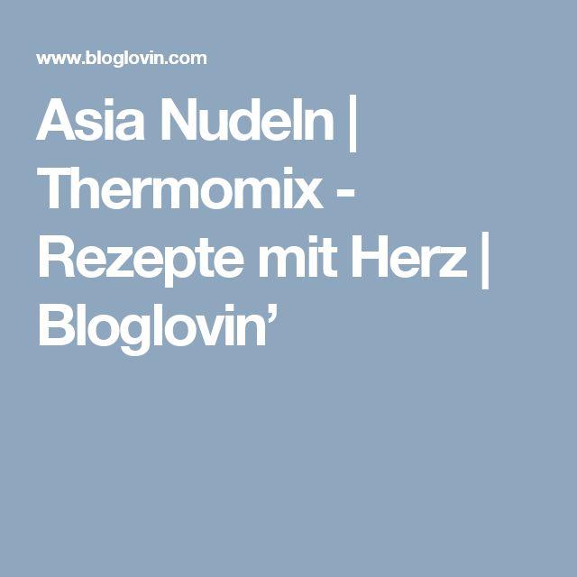 Asia Nudeln   Thermomix - Rezepte mit Herz   Bloglovin'