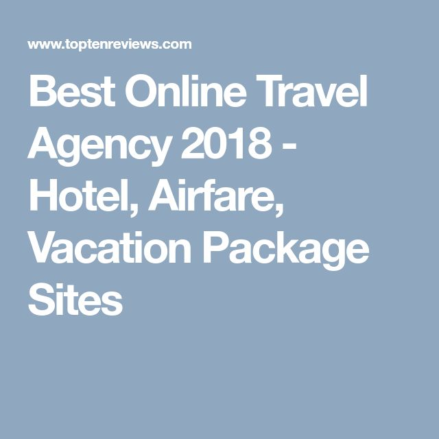 Best Online Travel Agency 2018 - Hotel, Airfare, Vacation Package Sites