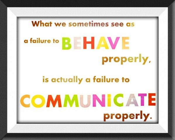 Behavior is communication. Change the environment and behaviors will change!