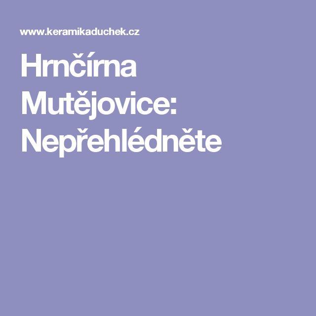 Hrnčírna Mutějovice: Nepřehlédněte