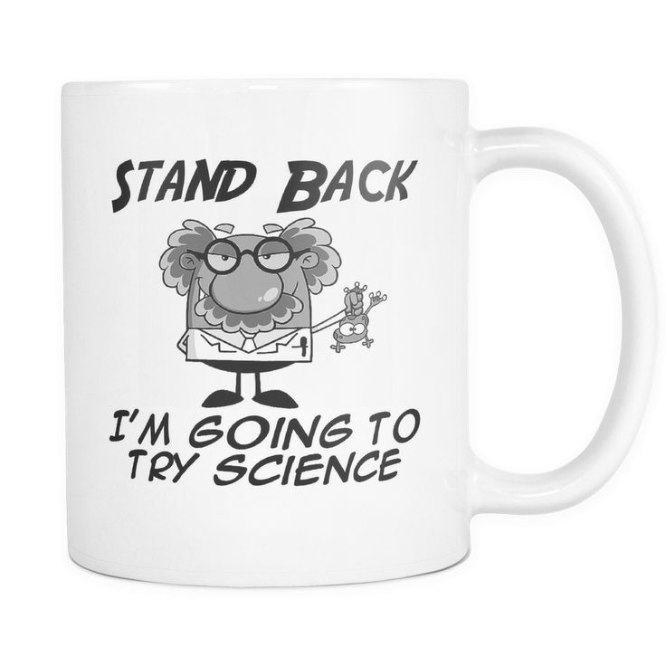 Stand Back I'm Going To Try Science Chemistry Education Science University College Humor Gift Present