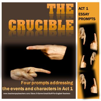 essay prompts for the crucible act 1 The crucible essay questions your thesis statement will be based on one of the topics below crucible act one questions.