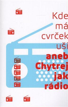 Kde má cvrček uši aneb Chytrej jak rádio | Kosmas.cz - internetové knihkupectví