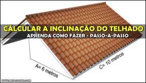 Calcular a Inclinação (caimento) do Telhado - Passo-a-passo de como fazer!         |          Meia Colher