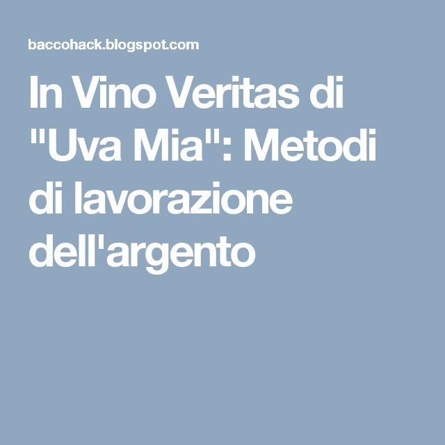 """In Vino Veritas di """"Uva Mia"""": Metodi di lavorazione dell'argento"""
