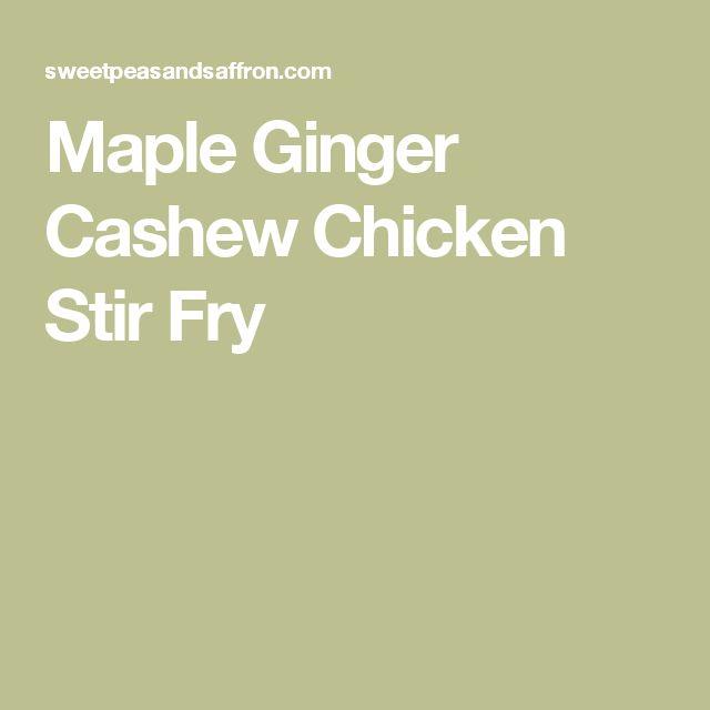 Maple Ginger Cashew Chicken Stir Fry