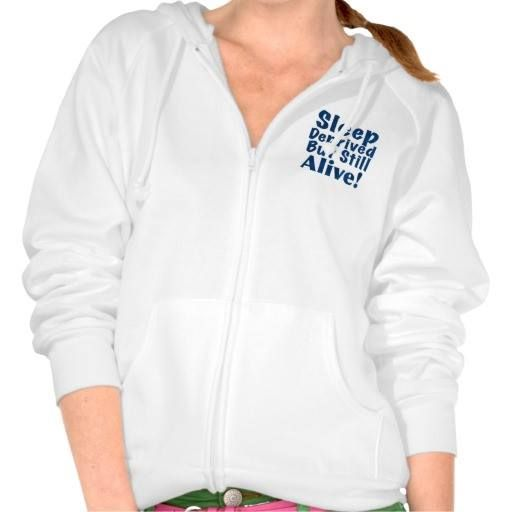 (Sleep Deprived But Still Alive in Blue Hoodie) #AllNighters #Aqua #Blue #CampusLife #CollegeLife #Funny #Humor #Insomnia #LongNights #NewBaby #NightOwls #Optimism #Parenthood #SleepDeprivation #Studying #UpAllNight is available on Funny T-shirts Clothing Store   http://ift.tt/2grsiUg