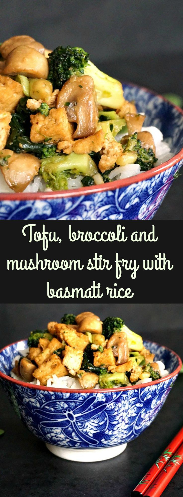 Tofu, broccoli and mushroom stir fry with basmati rice, a delicious under 30-minute dinner that is vegan and gluten free.