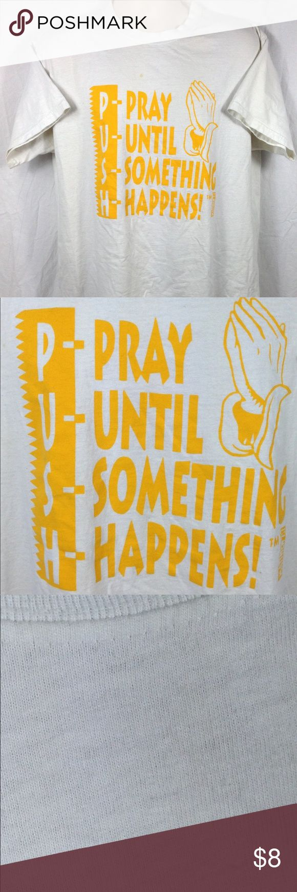 P.U.S.H 'Pray Until Something Happens Shirt SizeXL Very vintage design. Great meaning to the shirt. Shirt is in excellent condition. No rips. Very tiny stains that easily can be bleached out. See pictures for details. Any questions please feel free to contact me. Fruit of the Loom Shirts Tees - Short Sleeve