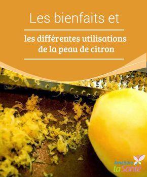 Les bienfaits et les différentes utilisations de la #peau de #citron   Nous connaissons tous les multiples #bienfaits du citron, mais nous perdons souvent la plupart de ses #propriétés, en jetant sa peau.