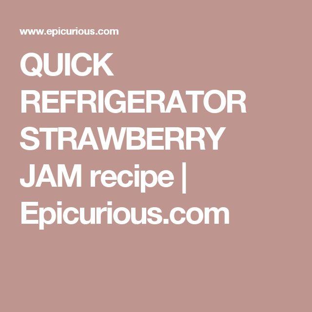 QUICK REFRIGERATOR STRAWBERRY JAM recipe   Epicurious.com