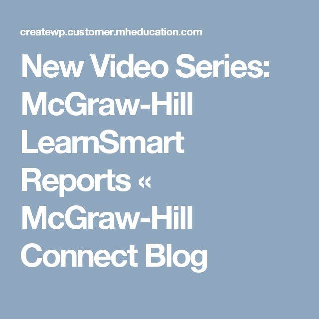 25 mcgraw hill connect plus new video series mcgraw hill learnsmart reports mcgraw hill connect blog fandeluxe Image collections