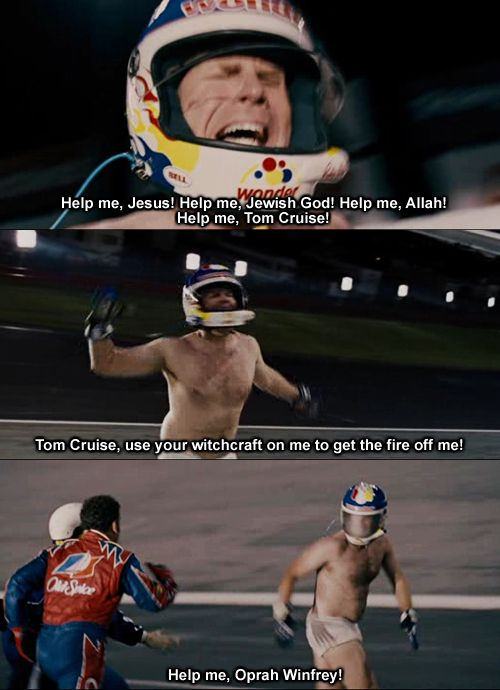 Talladega Nights- Sweet baby Jesus!