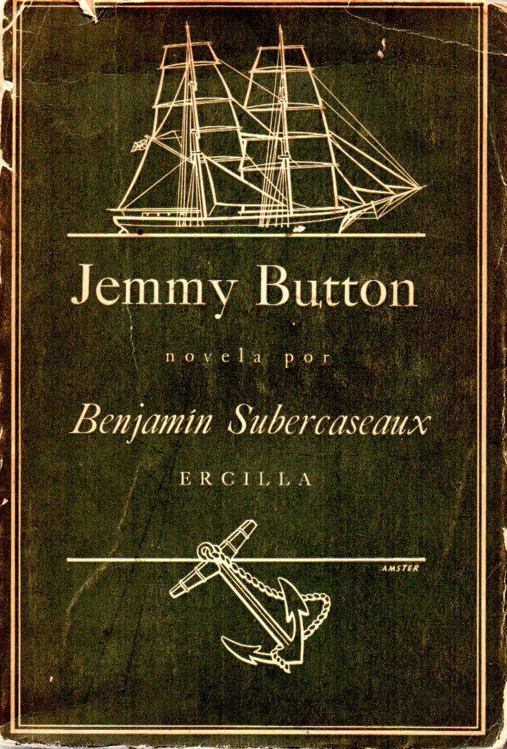 Jemmy Button, novela por Benjamín Subercaseaux (1902-1973). Premio Nacional de Literatura 1963.   Ercilla 1961.