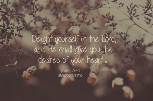 delight yourself in the Lord: Picture Quotes