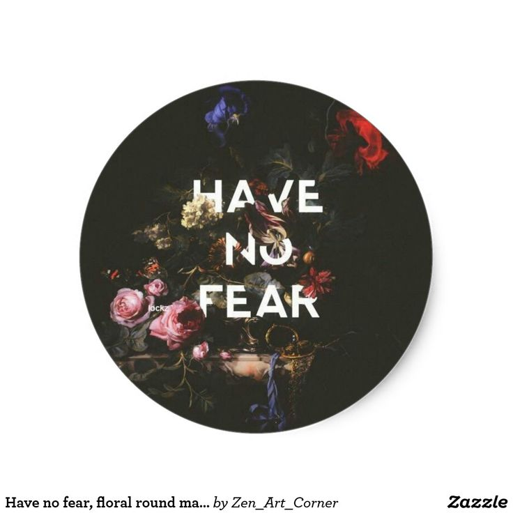 Have no fear, floral round matte sticker