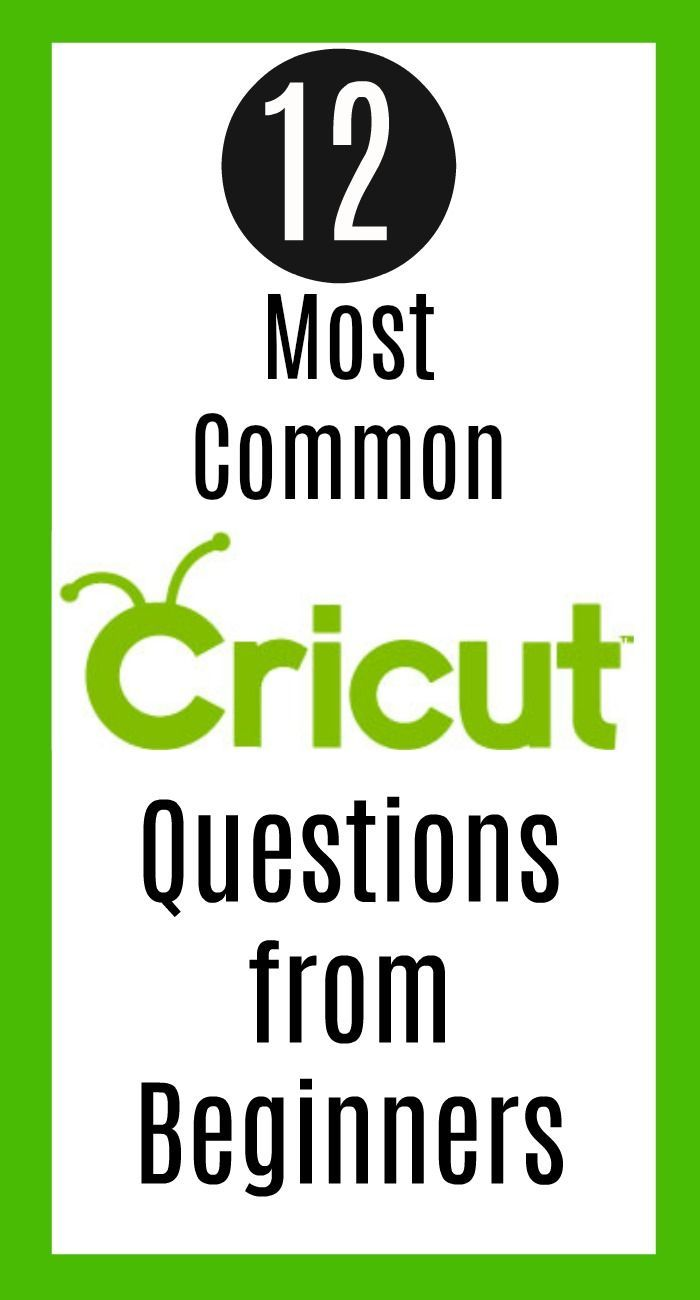 The 12 Most Common Cricut Questions from Beginners AD